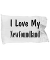 Love My Newfoundland - Pillow Case - Unique Gifts Store