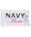 Navy Mom - Pillow Case - Unique Gifts Store