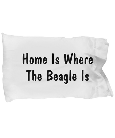 Beagle's Home - Pillow Case - Unique Gifts Store