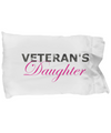 Veteran's Daughter - Pillow Case - Unique Gifts Store