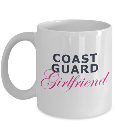 Coast Guard Girlfriend - 11oz Mug - Unique Gifts Store