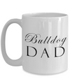 Bulldog Dad - 15oz Mug - Unique Gifts Store