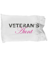 Veteran's Aunt - Pillow Case