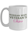 Korean War Veteran's Sister - 15oz Mug