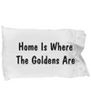 Home Of The Golden Retrievers - Pillow Case - Unique Gifts Store