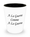 A La Guerre - Shot Glass - Unique Gifts Store