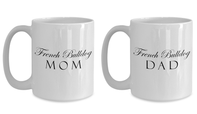 French Bulldog Mom & Dad - Set Of 2 15oz Mugs