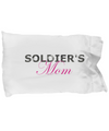 Soldier's Mom - Pillow Case - Unique Gifts Store