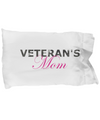 Veteran's Mom - Pillow Case - Unique Gifts Store