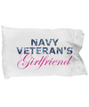 Navy Veteran's Girlfriend - Pillow Case - Unique Gifts Store