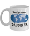 World's Greatest Daughter - 11oz Mug - Unique Gifts Store