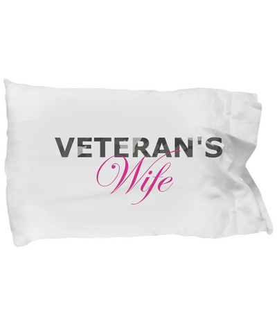 Veteran's Wife - Pillow Case - Unique Gifts Store