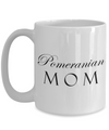 Pomeranian Mom - 15oz Mug
