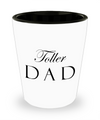 Toller Dad - Shot Glass - Unique Gifts Store