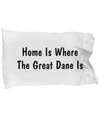 Great Dane's Home - Pillow Case - Unique Gifts Store