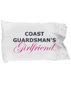 Coast Guardsman's Girlfriend - Pillow Case - Unique Gifts Store