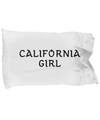 California Girl - Pillow Case - Unique Gifts Store