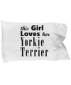 Yorkie Terrier - Pillow Case - Unique Gifts Store