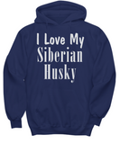 Love My Siberian Husky - Hoodie - Unique Gifts Store