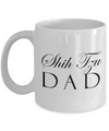 Shih Tzu Dad - 11oz Mug - Unique Gifts Store