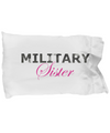 Military Sister - Pillow Case - Unique Gifts Store