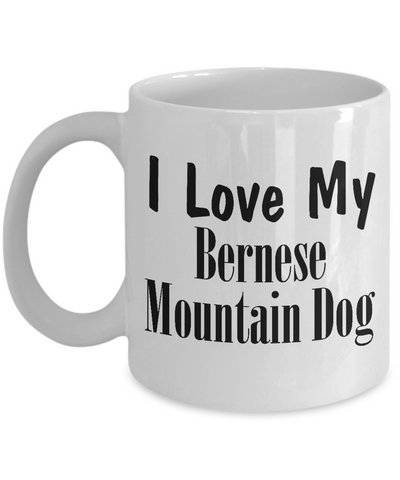 Love My Bernese Mountain Dog - 11oz Mug - Unique Gifts Store