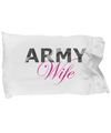 Army Wife - Pillow Case - Unique Gifts Store