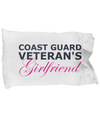 Coast Guard Veteran's Girlfriend - Pillow Case - Unique Gifts Store