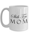 Shih Tzu Mom - 15oz Mug