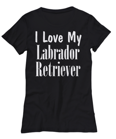 Love My Labrador Retriever - Women's Tee
