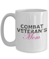Combat Veteran's Mom - 15oz Mug