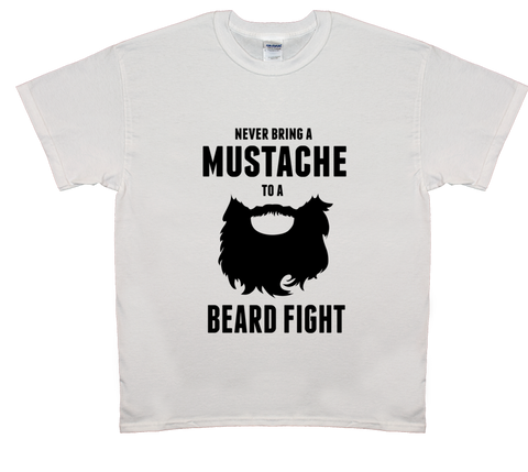 Never Bring A Mustache To A Beard Fight Tee