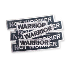 Load image into Gallery viewer, Warrior not Worrier - Embroidered Iron-on Patch