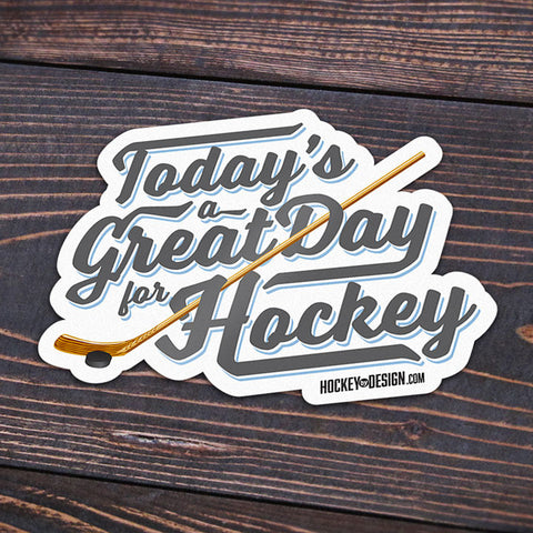 Great Day for Hockey Sticker - Sticker