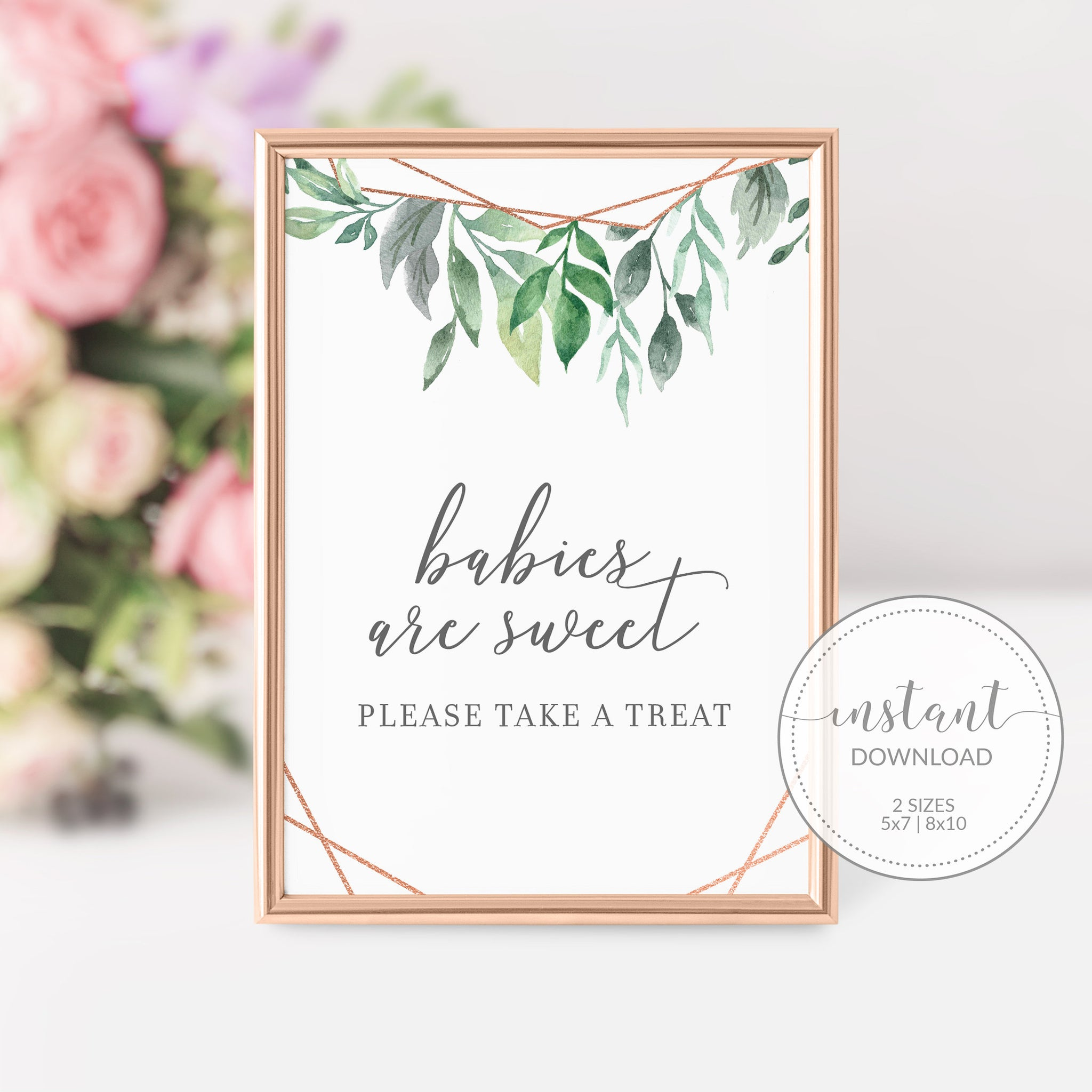 Geometric Rose Gold Greenery Printable Treat Sign, INSTANT DOWNLOAD, Baby Shower Decorations, Sip and See Babies Are Sweet Dessert - GFRG100