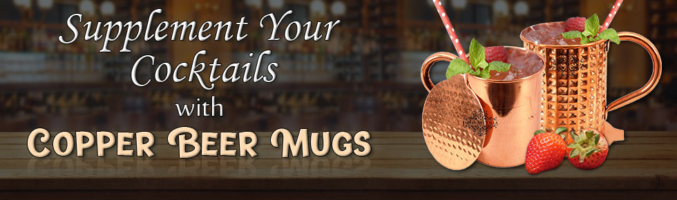 Supplement Your Cocktails with Appealing Copper Beer Mugs