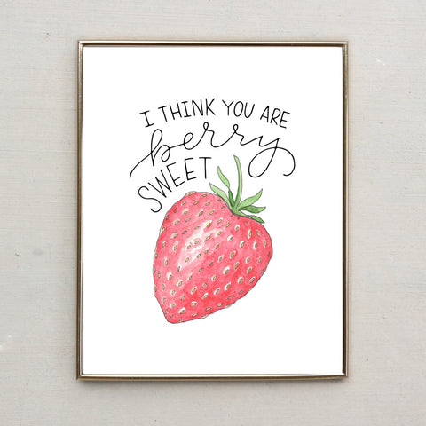Punny Print- I Think You Are Berry Sweet