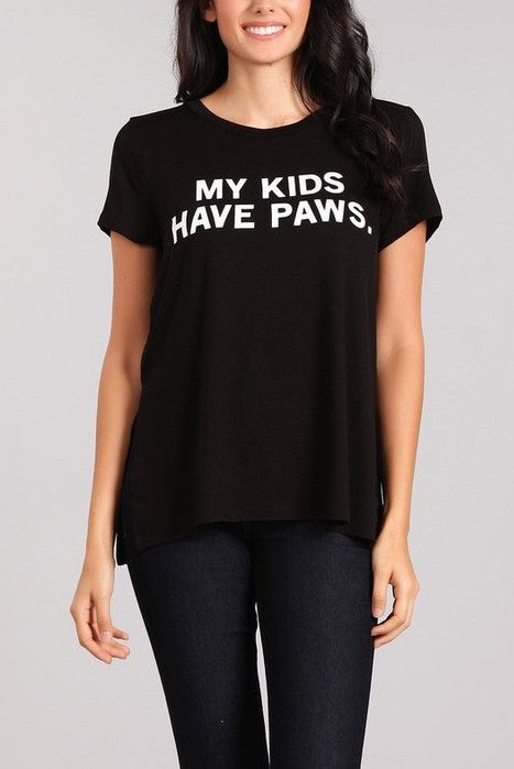 My Kids Have Paws Graphic Tee with Split Sides