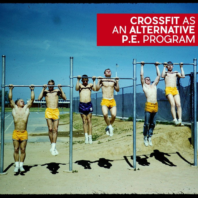CrossFit as an Alternate Physical Education Program