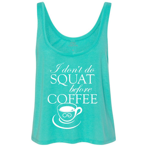I don't do SQUAT before COFFEE - Women's Boxy Tank - Teal