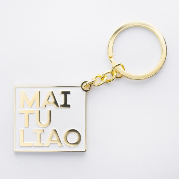 SS52.4 - Singlish Keychains - Mai Tu Liao - keychain - STUCKSHOP - Souvenirs from Singapore