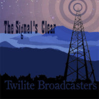 The Signal's Clear/ The Twilite Broadcasters