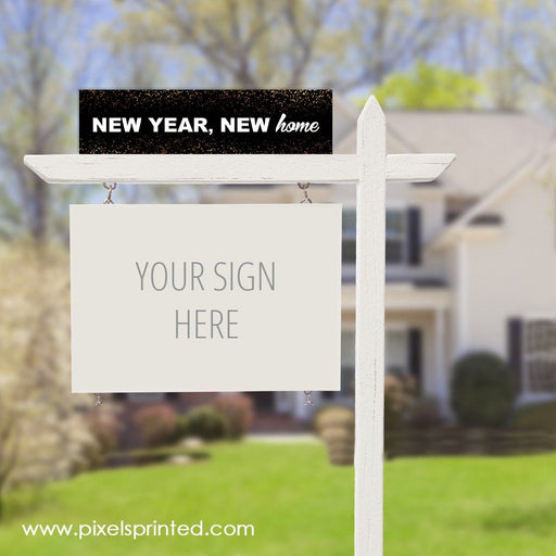 fun new year real estate sign riders PixelsPrinted