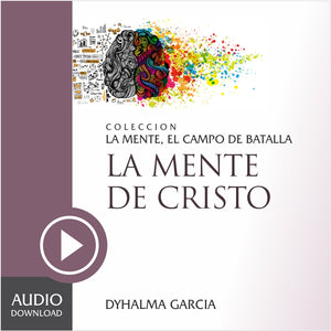 La Mente de Cristo (Audio) / Descarga.