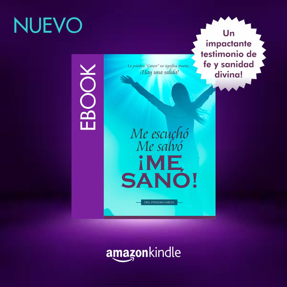 Me escuchó. Me salvó. ¡ME SANÓ! / Kindle Edition
