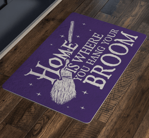 Home Is Where You Hang Your Broom - Doormat