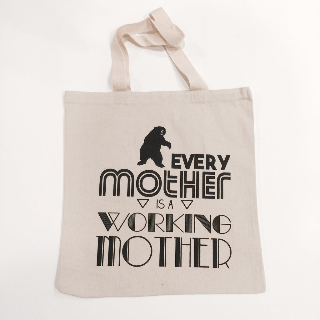 Every Mother is a Working Mother Tote Bag
