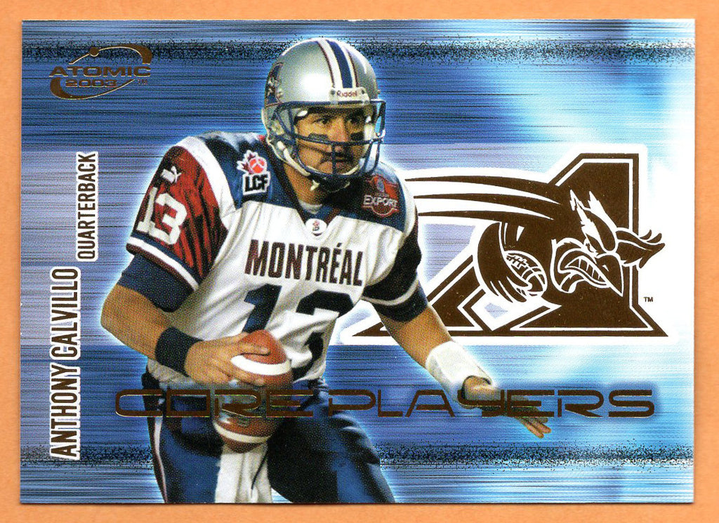 Anthony Calvillo 2003 Pacific Atomic Core Player CFL card #4 Montreal Alouettes  Utah State Aggies  Hall of Fame
