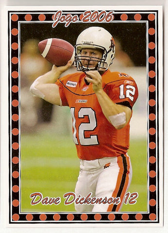 Dave Dickenson CFL card 2006 Pro Player Jogo #151 BC Lions  Montana Grizzlies  Hall of Fame