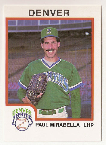 Paul Mirabella 1987 Denver Zephyrs Minor League Baseball  Montclair State Red Hawks  Parsippany Redhawks  |  New York Yankees Toronto Blue Jays Seattle Mariners Milwaukee Brewers Texas Rangers Baltimore Orioles